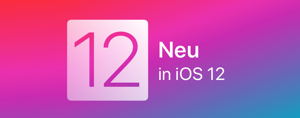 Neu In Ios 12