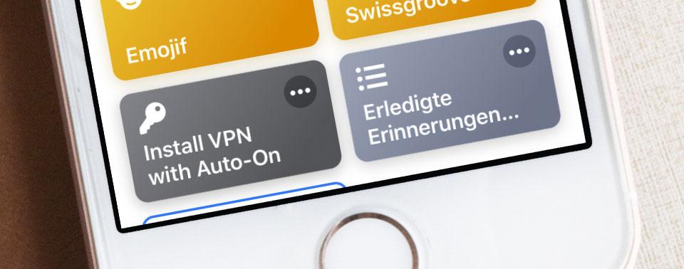 Kurzbefehle: Erledigte Erinnerungen löschen, On-Demand-VPN anlegen