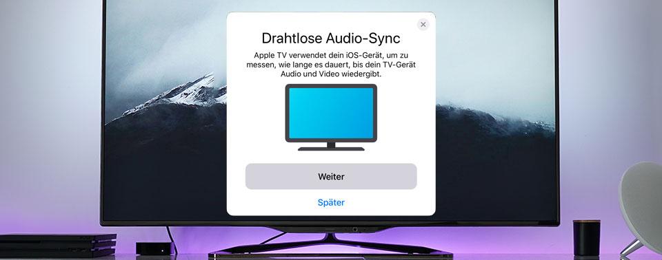 Drahtloser Audio Sync: Audioabgleich für iOS 13 und tvOS