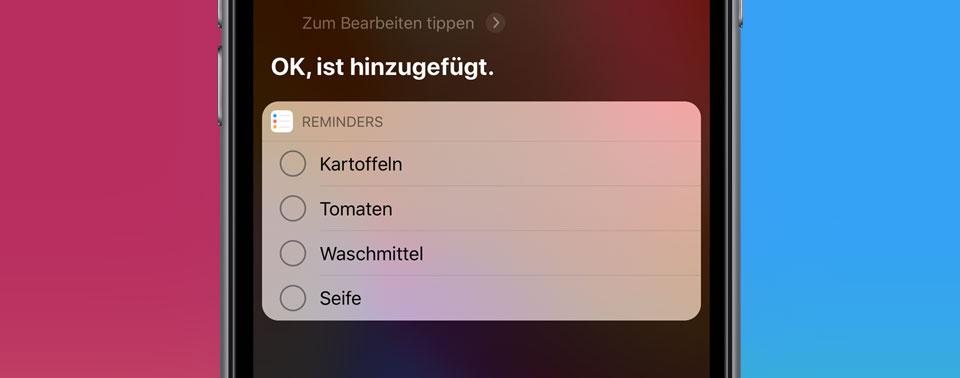 Neu in iOS 13: Siri bestückt Listen intelligent
